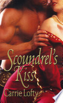 Scoundrel's Kiss : on his old life as a rogue, gavriel...