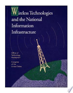 Wireless technologies and the national information infrastructure. - ISBN:9781428920460