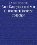 Vom Dandytum und von G. Brummell: DeWest Collection
