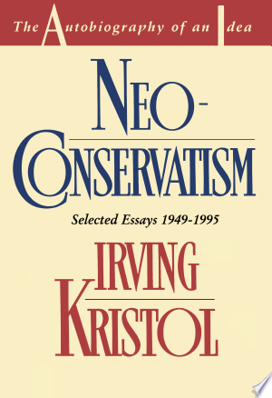 Neoconservatism: The Autobiography of an Idea - ISBN:9780028740218