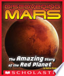 Discovering Mars  The Amazing Story of the Red Planet Book PDF