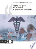 Le projet de l OCDE sur la sant   Technologies de la sant   et prise de d  cision