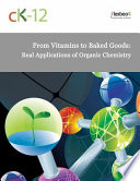 From Vitamins to Baked Goods: Real Applications of Organic Chemistry