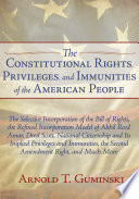 The Constitutional Rights Privileges And Immunities Of The American People