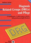 Diagnosis Related Groups (DRGs) und Pflege