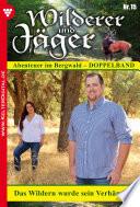 Wilderer und Jäger 15 – Heimatroman