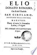 Elio Donato romano che f   del glorioso san Girolamo  dottore della chiesa maestro  ouero di tutta la gramatica latina  e volgare del Corradi monsanpolitano d Ascoli