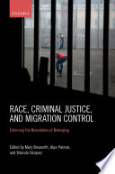Race  Criminal Justice  and Migration Control