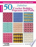 50 Fabulous Crochet Bobbles  Popcorns and Puffs