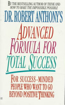 Dr  Robert Anthony s Advanced Formula for Total Success