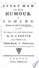 Every Man in his Humour ... With alterations and additions. By D. Garrick, etc