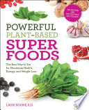 Powerful Plant Based Superfoods