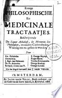 Eenige philosophische en medicinale tractaatjes