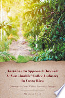Variance In Approach Toward A Sustainable Coffee Industry In Costa Rica