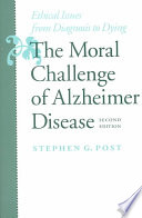 The Moral Challenge of Alzheimer Disease Book PDF