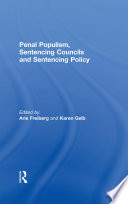 Penal Populism  Sentencing Councils and Sentencing Policy