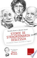 Storie di straordinaria dislessia  15 dislessici famosi raccontati ai ragazzi