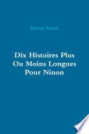 Dix Histoires Plus Ou Moins Longues Pour Ninon