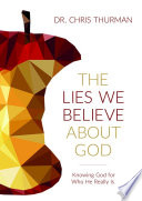 "The Lies We Believe About God : such as: ""god's love must be..."