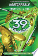 39 Clues: Unstoppable 1: Nowhere to Run by Jude Watson