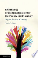 Re Thinking Transitional Justice for the 21st Century