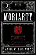Moriarty : a novel / Anthony Horowitz.