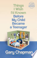 Things I Wish I'd Known Before My Child Became a Teenager