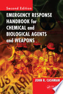 Emergency Response Handbook for Chemical and Biological Agents and Weapons  Second Edition
