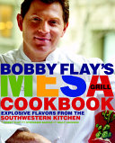 Bobby Flay s Mesa Grill Cookbook