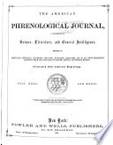 The American Phrenological Journal and Life Illustrated A Repository of Science, Literature, and General Intelligence