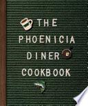 The Phoenicia Diner Cookbook