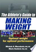 Athlete's Guide to Making Weight, The