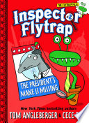 Inspector Flytrap in The President s Mane Is Missing  Book  2