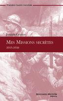 Mes missions secrètes 1915-1918