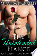 The Unintended Fianc    Captured by Love Book 4