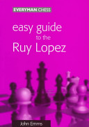 Easy Guide to the Ruy Lopez