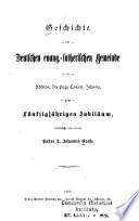 Geschichte der Deutschen evang.-lutherischen Gemeinde zu Addison, Du Page County, Illinois, zum fünfzigjährigen Jubiläum