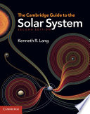 The Cambridge Guide to the Solar System Comprehensive Up To Date Description Of The Planets