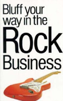 Bluff Your Way in the Rock Music Business