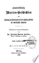 Hundertf Nfzig Marien Geschichten Zur Belebung Des Vertrauens Auf Die M Chtige F Rbitte Der Allerseligsten Jungfrau B Livre
