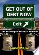 Get Out Of Debt Now The Roadmap To Financial Freedom