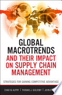 Global Macrotrends and Their Impact on Supply Chain Management Face Brutally Tough New Challenges They