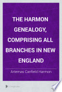 The Harmon Genealogy  Comprising All Branches in New England