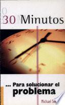 30 minutos   para solucionar el problema