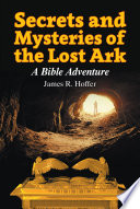 Secrets and Mysteries of the Lost Ark