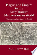 Book Plague and Empire in the Early Modern Mediterranean World