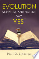 Ebook Evolution: Scripture and Nature Say Yes Epub Denis Lamoureux Apps Read Mobile