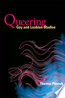 Queering Gay and Lesbian Studies
