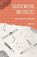 Creative Writing and Stylistics: Creative and Critical Approaches