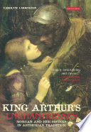 King Arthur's Enchantresses Chivalry And Towering Castles Of Windswept Battlefields